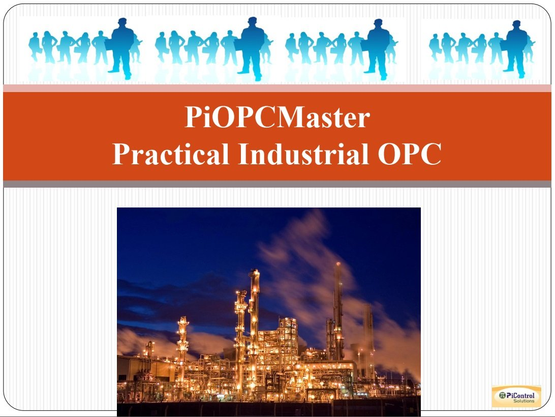 PIOPCMASTER-A comprehensive OPC training module designed specifically for the control room engineers and technicians desiring fast and relevant practical knowledge on OPC